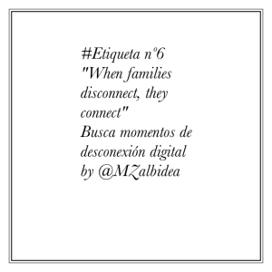 "#Etiqueta nº6 ""When families disconnect, they connect"" Busca momentos de desconexión digital by @MZalbidea"